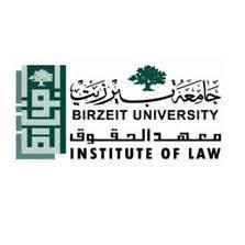 معهد الحقوق جامعة بيرزيت Institute of Law Birzeit University ...